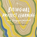 Bilingual Project Learning in a Singapore Preschool